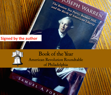 """Dr. Joseph Warren: The Boston Tea Party, Bunker Hill, and Birth of American Liberty"" - Signed by the author, Sam Forman from The History List Store"
