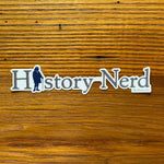 """History Nerd"" with Ben Franklin Sticker"
