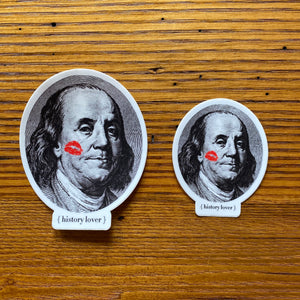 """History Lover"" with Ben Franklin sticker"