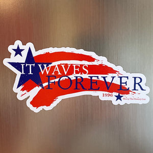 """It Waves Forever"" Magnet"