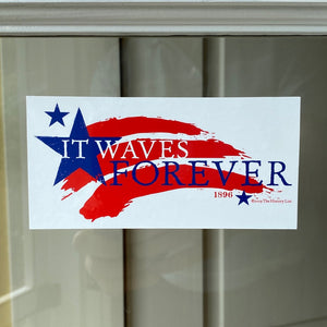 """It Waves Forever"" Static Cling"