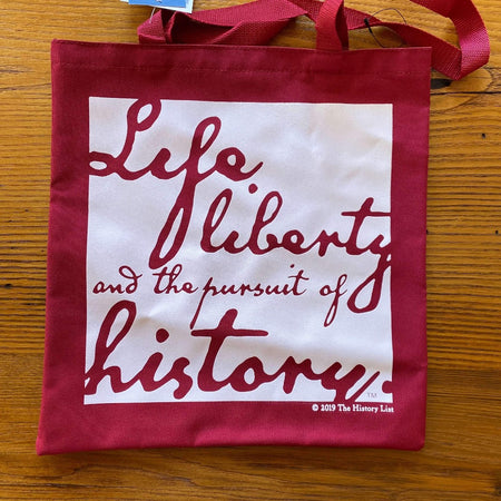 """Life, liberty, and the pursuit of history"" Tote bag - in 15 colors from The History List Store"