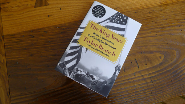 """The King Years: Historic Moments in the Civil Rights Movement"" - Signed by the author, Taylor Branch"