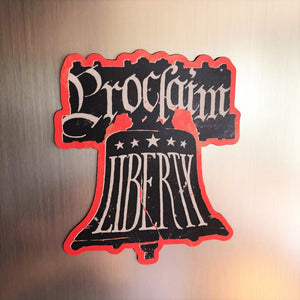 """Proclaim Liberty"" magnet from The History List Store"