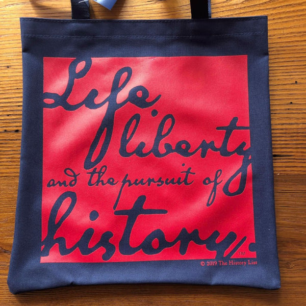 """Life, liberty, and the pursuit of history"" Tote bag from The History List Store"