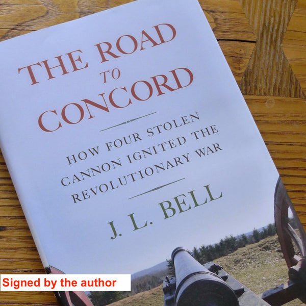 The Road to Concord: How Four Stolen Cannon Ignited the Revolutionary War signed by the author The History List