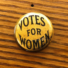 """Votes for Women"" Button pin - Gold"