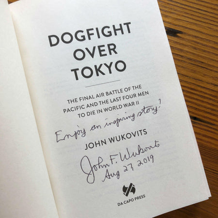 """Dogfight over Tokyo"" - Signed by the Author, John Wukovits from The History List Store"