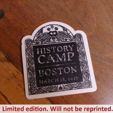 """History Camp Boston 2017"" sticker from The History List Store"