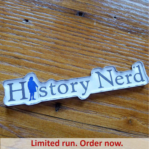 """History Nerd"" Acrylic Magnet with Ben Franklin from The History List Store"