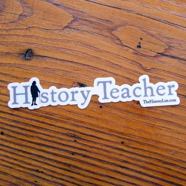 """History Teacher"" with Ben Franklin sticker from The History List Store"