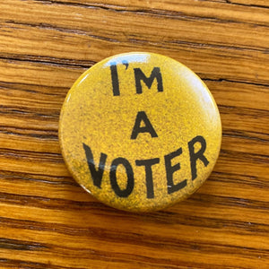 """I'm a Voter"" Button pin from The History List Store"