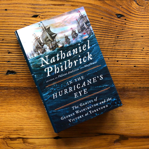 """In the Hurricane's Eye: The Genius of George Washington and the Victory at Yorktown' - Signed by the Author, Nathaniel Philbrick from The History List Store"