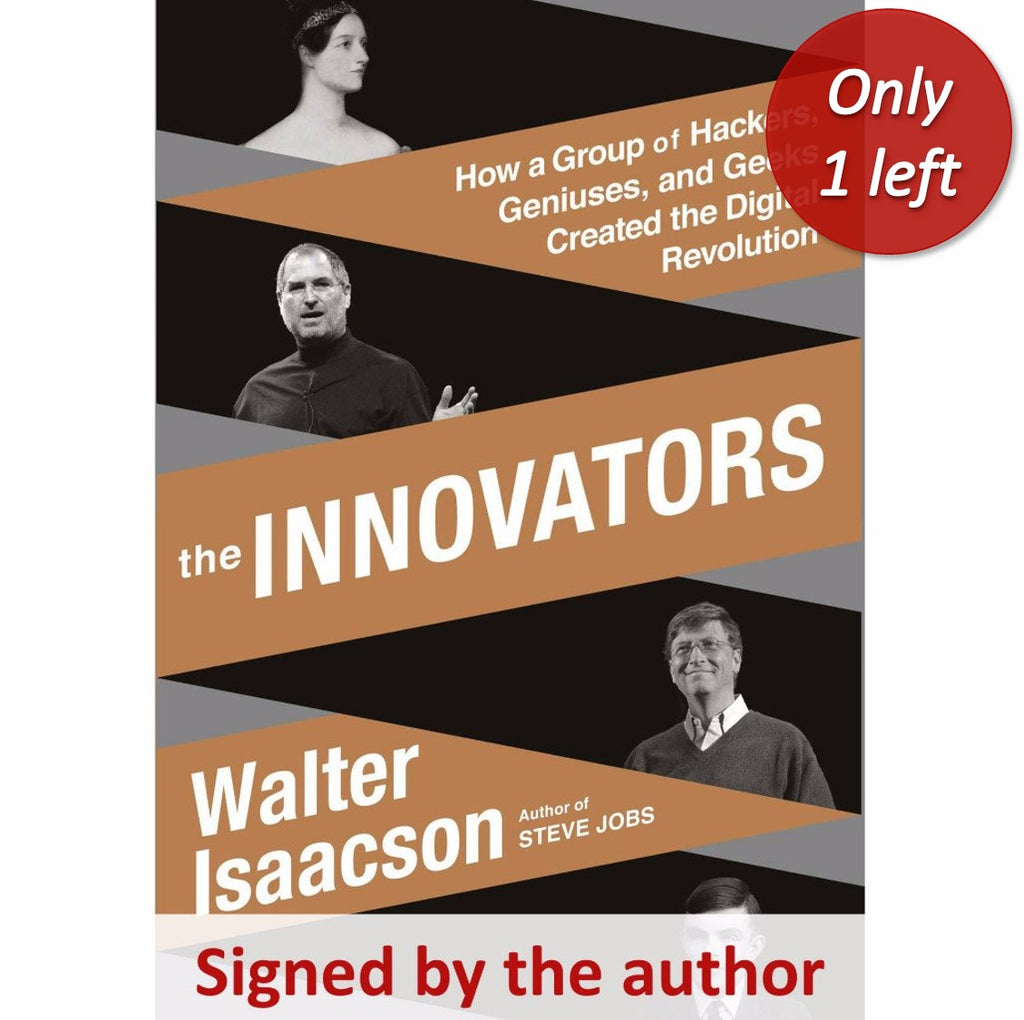 """The Innovators: How a Group of Hackers, Geniuses, and Geeks Created the Digital Revolution"" - Signed by the author, Walter Isaacson from The History List Store"
