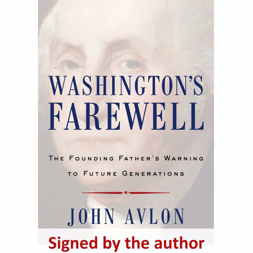 """Washington's Farewell: The Founding Father's Warning to Future Generations"" - Signed by the author, John Avlon from The History List Store"