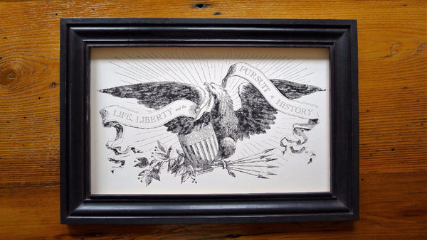 """Life, Liberty and the Pursuit of History"" letterpress print in a wide, handmade frame - Black"