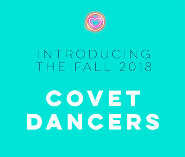 Introducing Our Fall 2018 Covet Dancers
