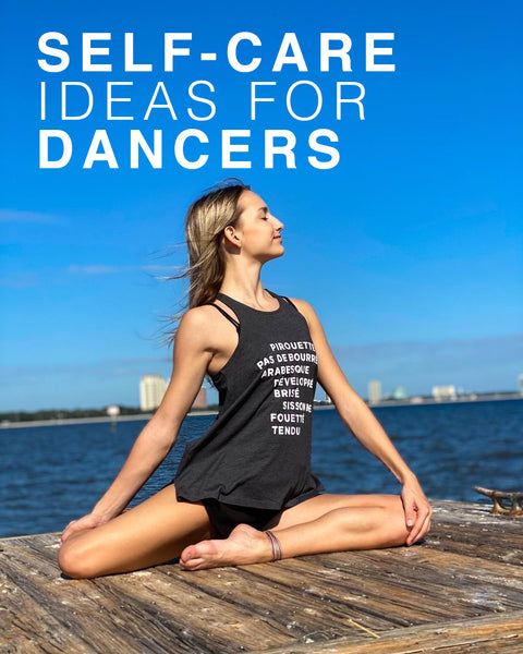 Self-Care Ideas For Dancers