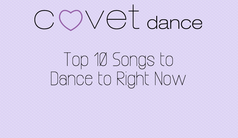 Our Top 10 Songs to Dance to Right Now!