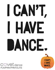 I Can't I Have Dance Pumpkin Carving Template