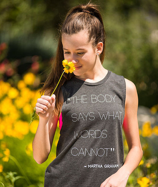 The Body Says What Words Cannot - Martha Graham Quote Muscle Tee