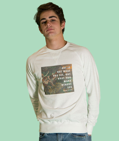 """Art is not what you see, but what you make others see"" Degas quote sweatshirt"