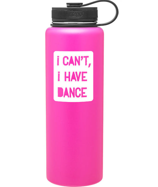 I Can't, I Have Dance - 40 oz Water Bottle in Matte Bubble Gum Pink