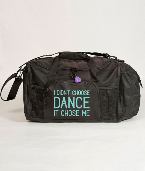 I Didn't Choose Dance, It Chose Me Duffle