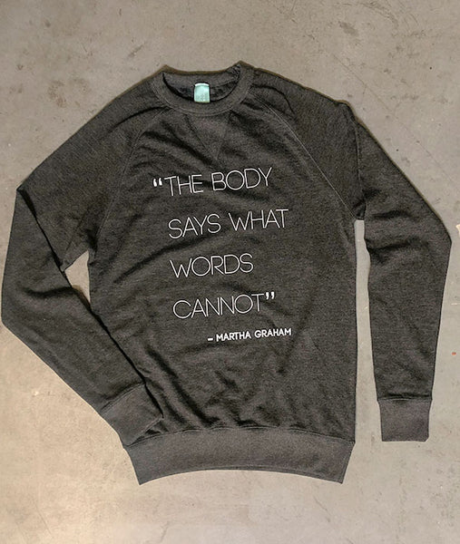 Martha Graham quote on charcoal sweatshirt