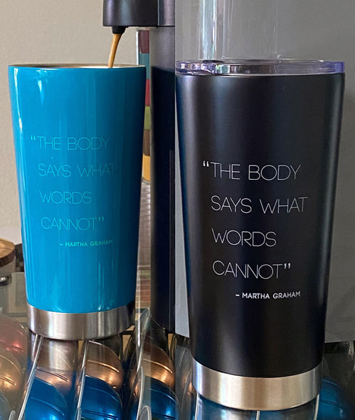 Dance Quote Coffee Tumblers