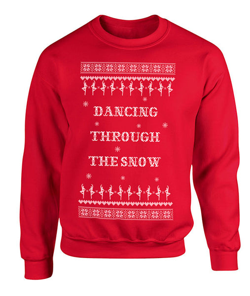 Dancing Through the Snow - Ugly Holiday Sweatshirt