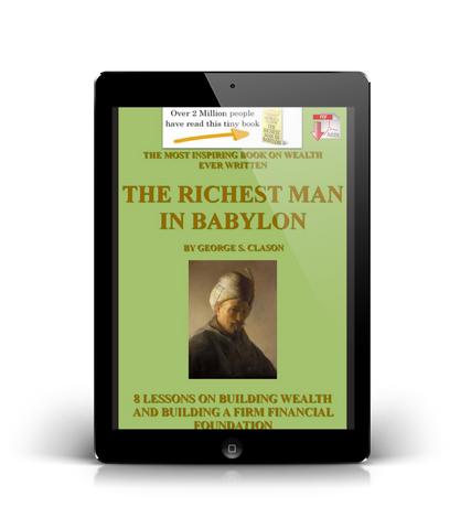The Richest Man In Babylon; 8 Steps to Building Wealth