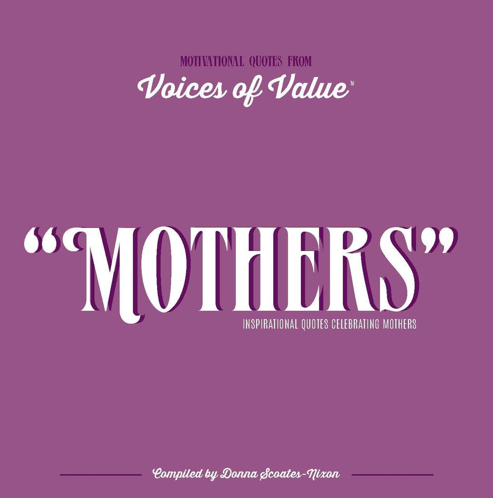 """MOTHERS"" Inspirational Quotes Celebrating Mothers"