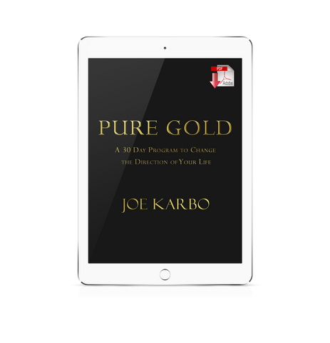 PURE GOLD; A 30 Day Program to Change the Direction of Your Life!