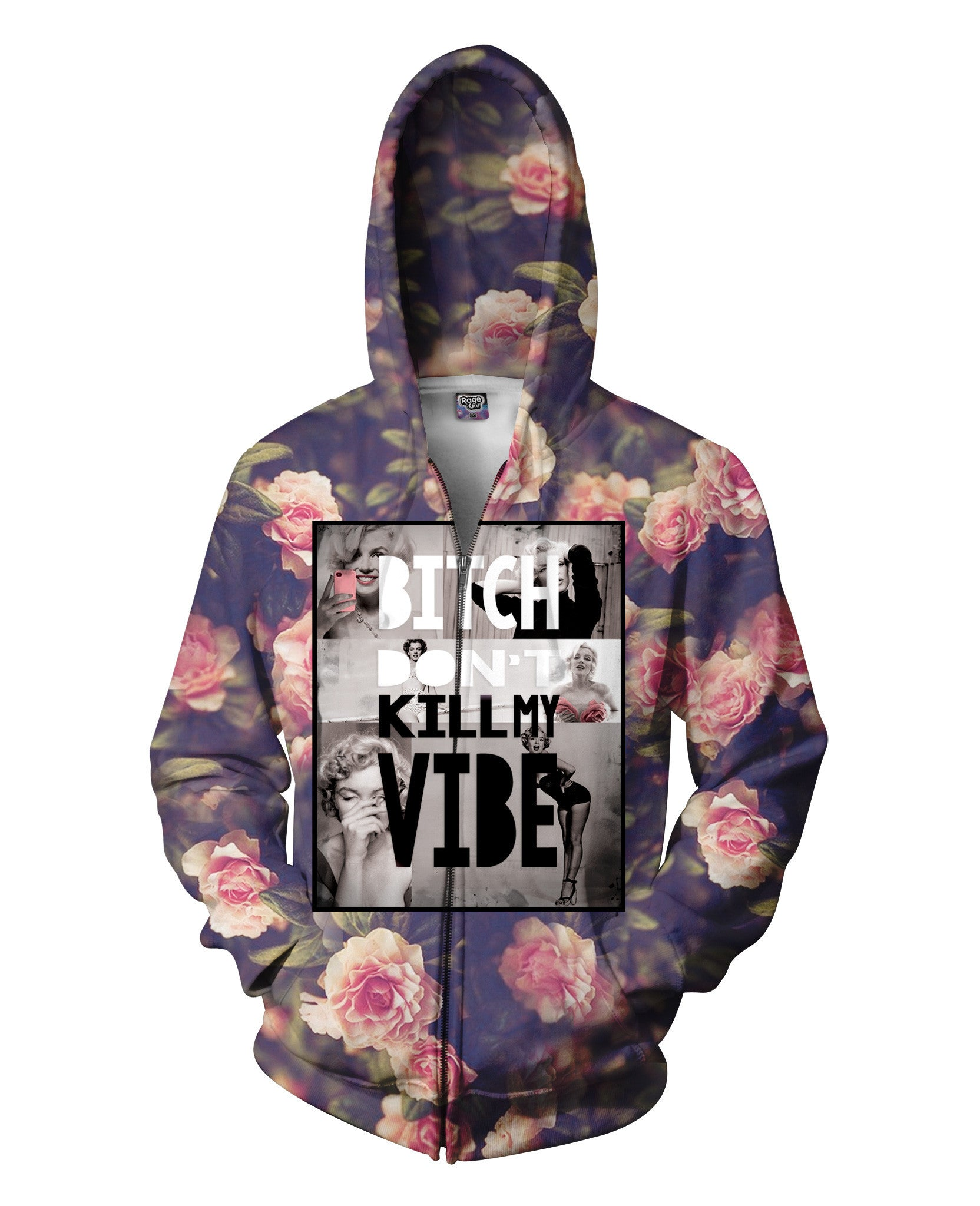 Bitch Don't Kill My Vibe Zip-Up Hoodie