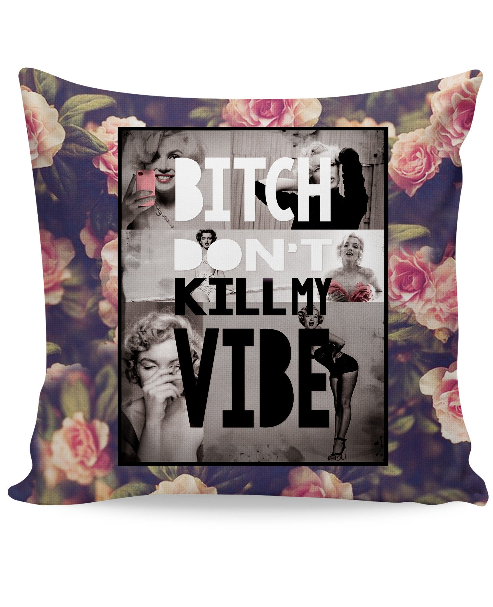 Bitch Don't Kill My Vibe Couch Pillow
