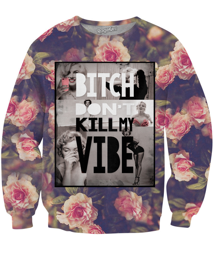 Bitch Don't Kill My Vibe Crewneck Sweatshirt