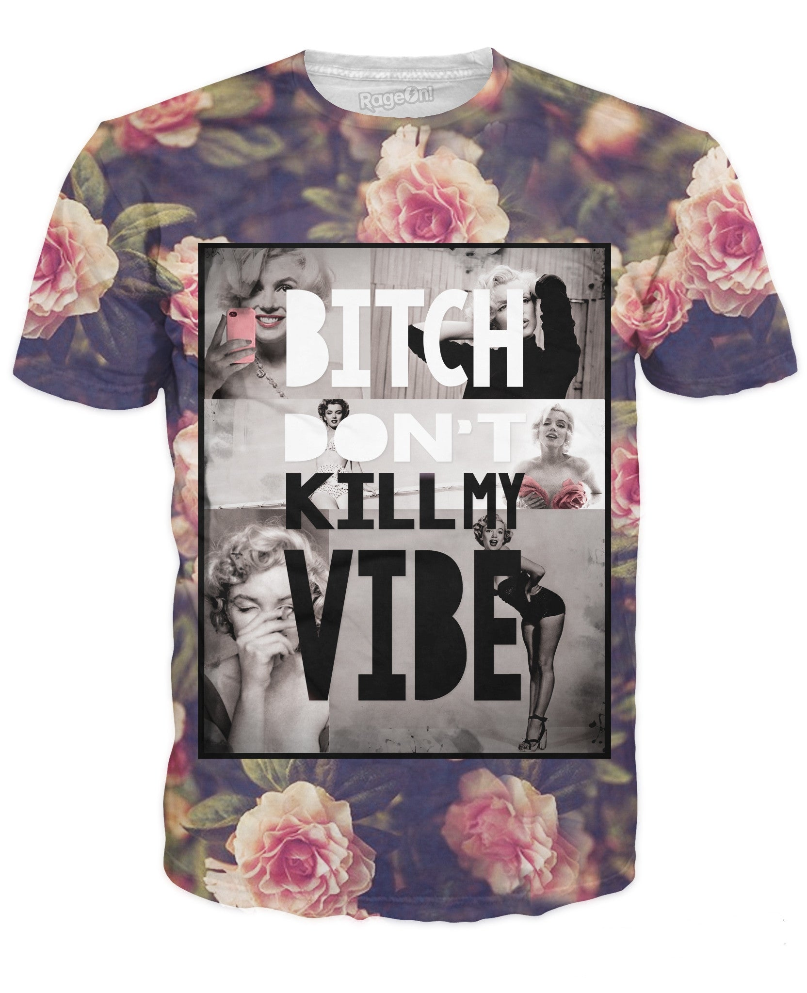 Bitch Don't Kill My Vibe T-Shirt