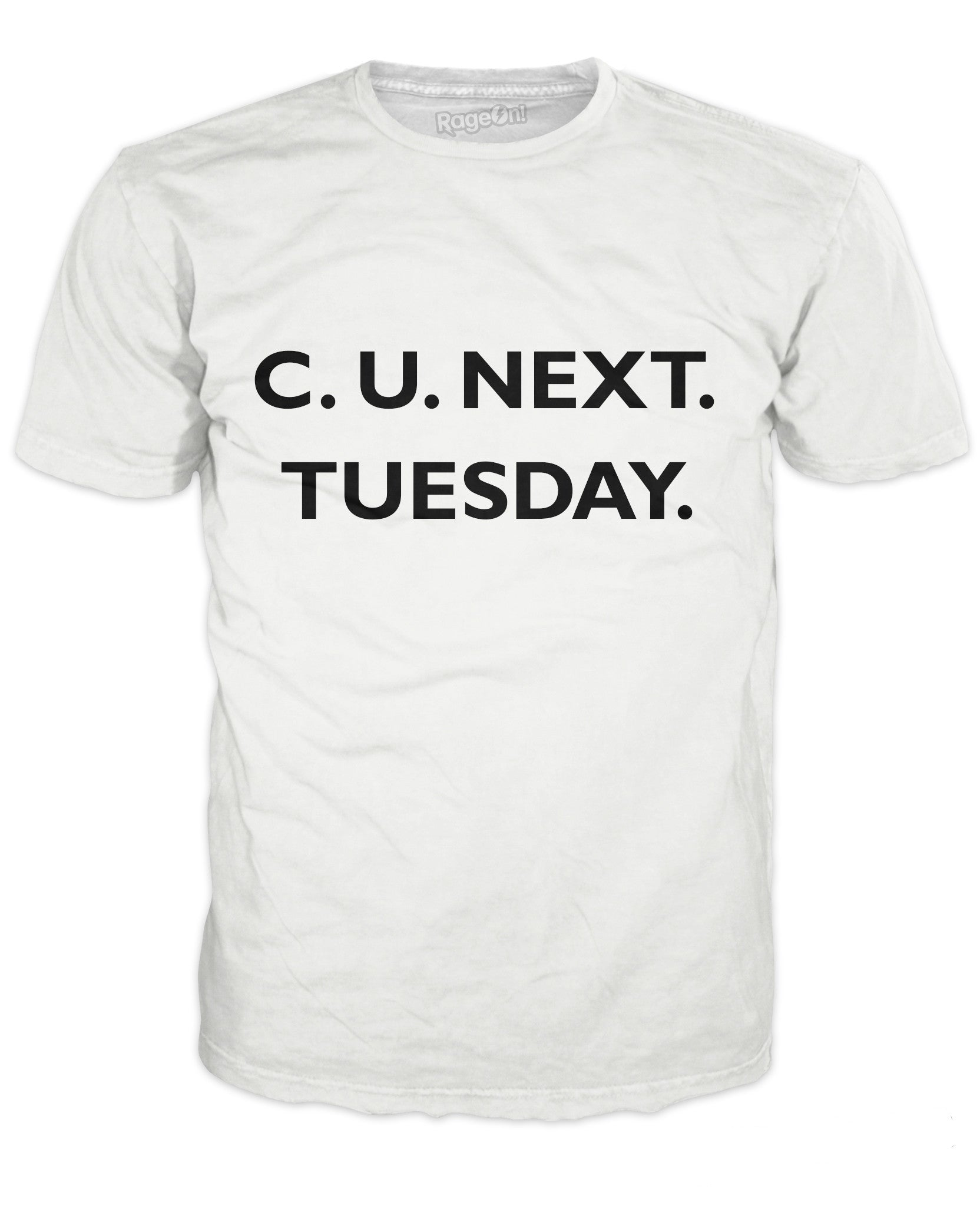 C U Next Tuesday T-Shirt