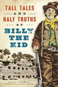 Tall Tales & Half Truths of Billy The Kid - Book - Cerrillos Station | Fine Art Gallery, Native American Jewelry & Shop