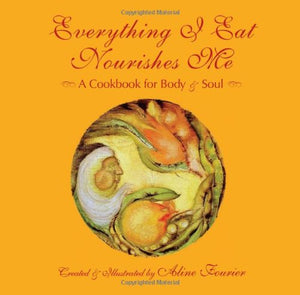 Everything I Eat Nourishes Me Cookbook - Book - Cerrillos Station | Fine Art Gallery, Native American Jewelry & Shop