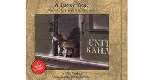"Book- ""A Lucky Dog"" by Dirk Wales - Book - Cerrillos Station 