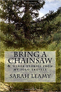 "Book- ""Bring a Chainsaw"" - - Cerrillos Station 