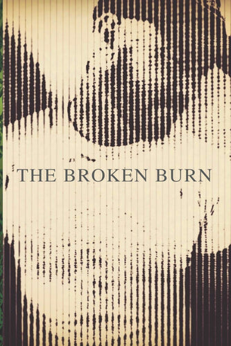 The Broken Burn by A.C. Calloway