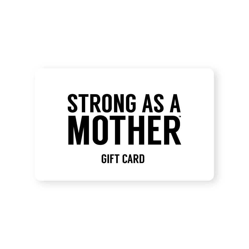 Strong As A Mother - Gift Card