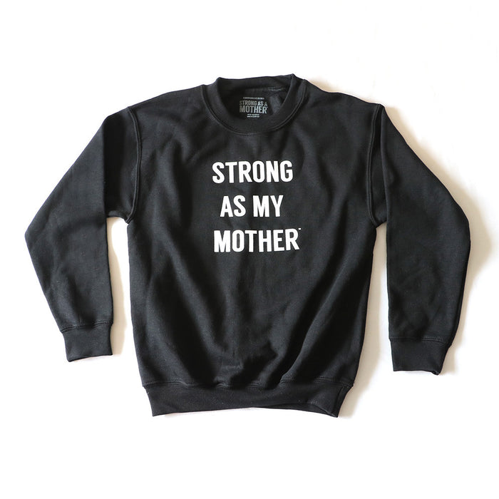 Strong As My Mother Youth Crewneck Black (with white text)