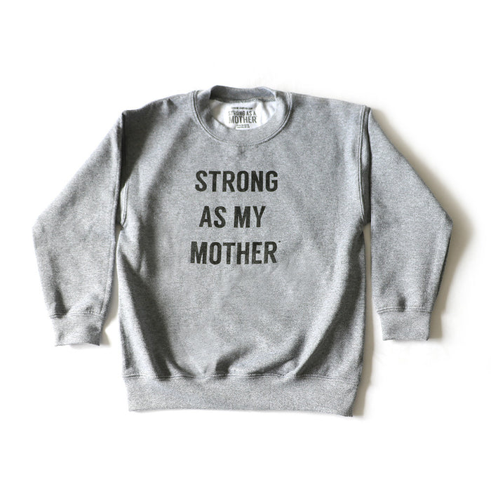 Strong As My Mother Youth Crewneck Grey (with black text)
