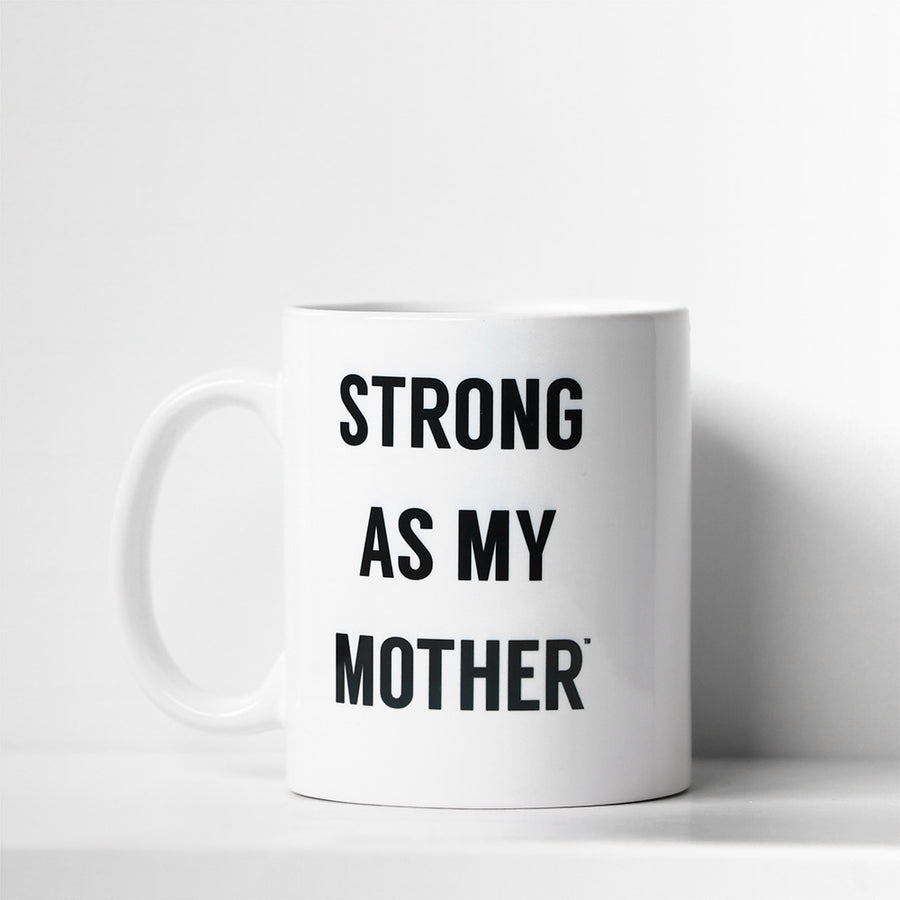 Strong as my Mother Small Mug