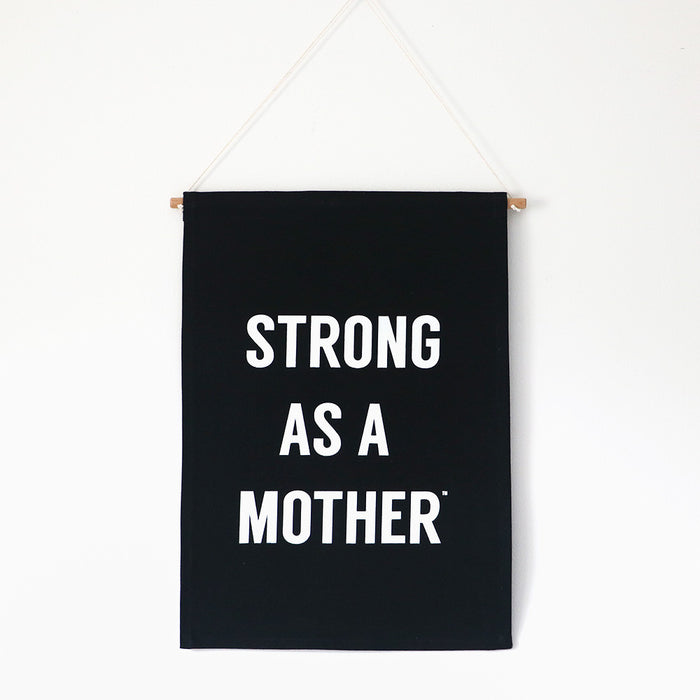 Strong as a Mother - Wall Hanging
