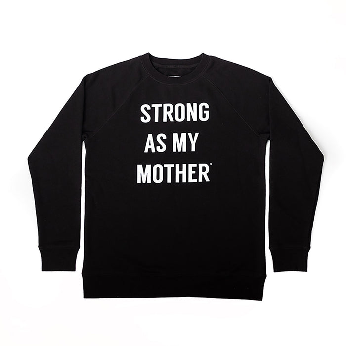 Strong as MY Mother Adult TEXT Crewneck Sweatshirt - Black / White
